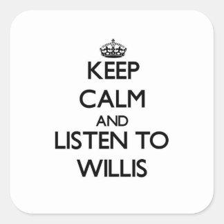 Guarde la calma y escuche Willis Calcomanía Cuadradas Personalizada