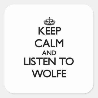 Guarde la calma y escuche Wolfe Pegatina Cuadrada