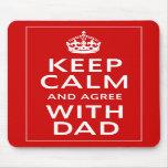 Guarde la calma y esté de acuerdo con el papá tapete de raton