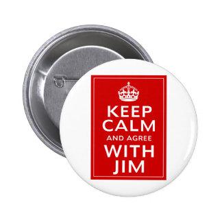 Guarde la calma y esté de acuerdo con Jim Pin Redondo De 2 Pulgadas