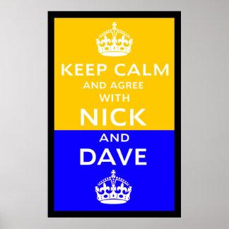 Guarde la calma y esté de acuerdo con Nick y Dave Impresiones