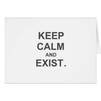 Guarde la calma y exista. azul negro gris tarjeta de felicitación