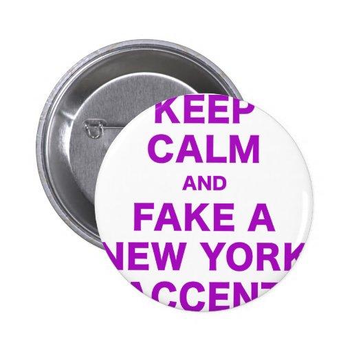Guarde la calma y falsifique un acento de Nueva Yo Pins