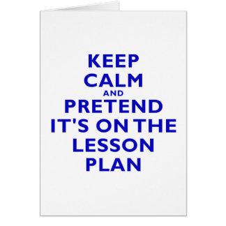 Guarde la calma y finja su encendido el plan de tarjeta de felicitación