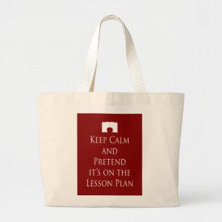 Guarde la calma y fínjala está en el plan de lecci bolsa tela grande