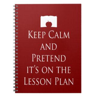 Guarde la calma y fínjala está en el plan de lecci libros de apuntes