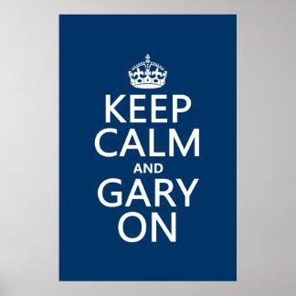 Guarde la calma y Gary en (cualquier color de fond Poster