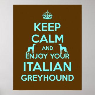 Guarde la calma y goce de su galgo italiano posters