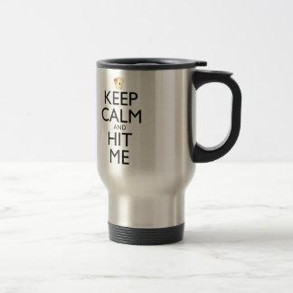 Guarde la calma y golpéeme taza de viaje de acero inoxidable