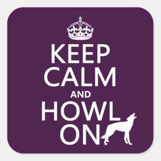 Guarde la calma y grite en (lobos) (cualquier pegatina cuadrada