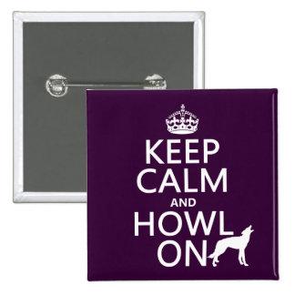 Guarde la calma y grite en (lobos) (cualquier pin cuadrado