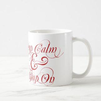 Guarde la calma y haga compras en la taza