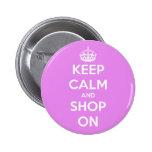 Guarde la calma y haga compras en rosa pins