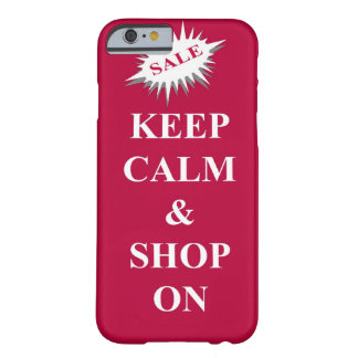 guarde la calma y haga compras encendido funda de iPhone 6 barely there