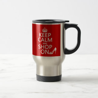 Guarde la calma y haga compras encendido - todos taza de viaje