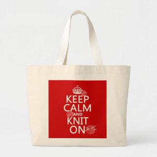 Guarde la calma y haga punto encendido - todos los bolsa tela grande