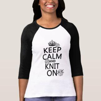 Guarde la calma y haga punto encendido - todos los camiseta