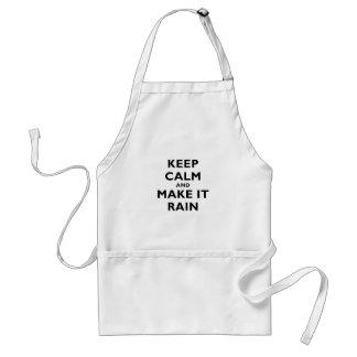 Guarde la calma y haga que llueve delantal