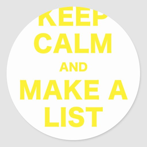 Guarde la calma y haga una lista pegatina redonda