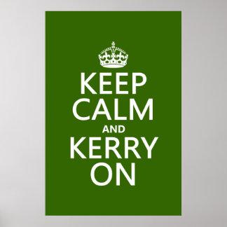Guarde la calma y Kerry en (cualquier color de fon Posters