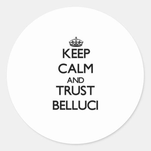 Guarde la calma y la confianza Belluci Pegatina Redonda