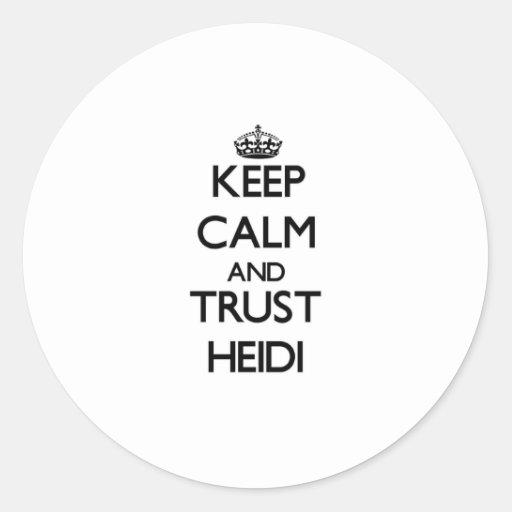 Guarde la calma y la confianza Heidi Pegatina