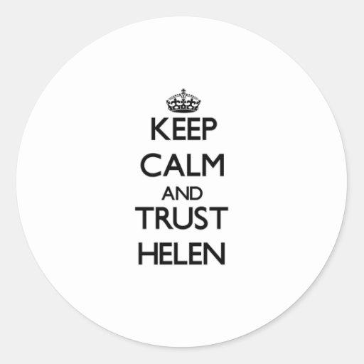 Guarde la calma y la confianza Helen Etiquetas Redondas