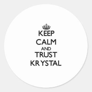 Guarde la calma y la confianza Krystal Pegatina Redonda