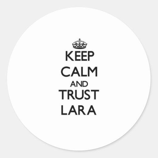 Guarde la calma y la confianza Lara Pegatinas Redondas