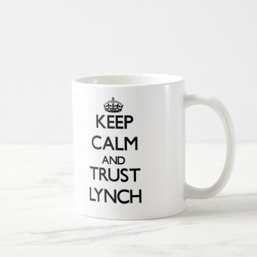 Guarde la calma y la confianza Lynch Taza