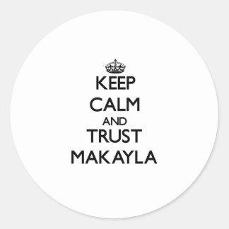 Guarde la calma y la confianza Makayla Pegatinas
