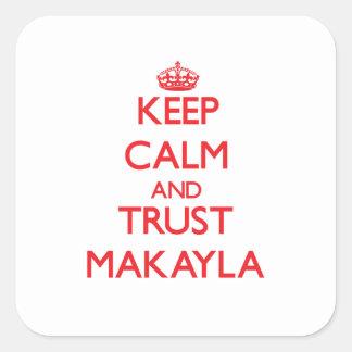 Guarde la calma y la CONFIANZA Makayla Colcomanias Cuadradas Personalizadas