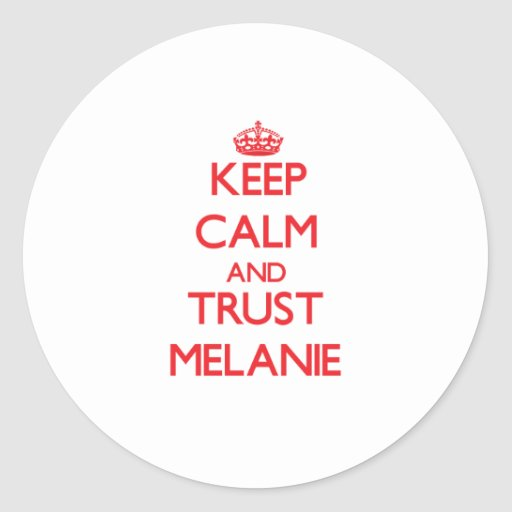 Guarde la calma y la CONFIANZA Melanie Pegatinas Redondas