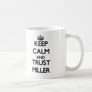 Guarde la calma y la confianza Miller Taza De Café