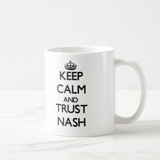 Guarde la calma y la confianza Nash Taza Básica Blanca