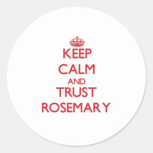 Guarde la calma y la CONFIANZA Rosemary Etiquetas Redondas