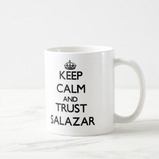 Guarde la calma y la confianza Salazar Taza