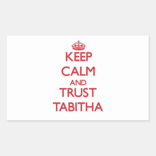 Guarde la calma y la CONFIANZA Tabitha Etiqueta