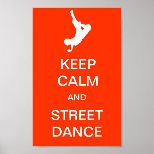 Guarde la calma y la danza de la calle poster