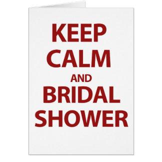 ¡Guarde la calma y la ducha nupcial! Tarjeta De Felicitación