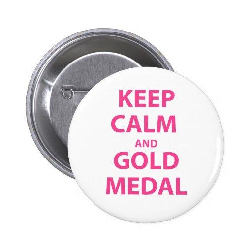Guarde la calma y la medalla de oro pins