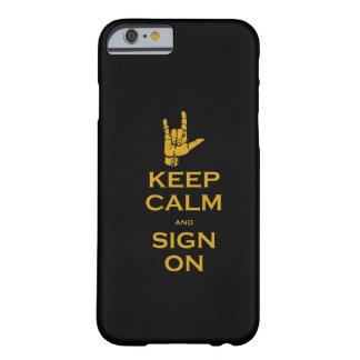 Guarde la calma y la muestra en el caso del iPhone Funda De iPhone 6 Barely There