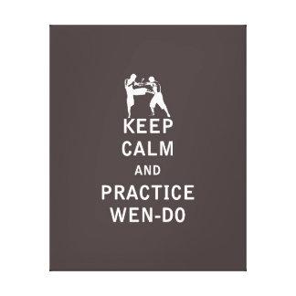 Guarde la calma y la práctica Wen-Hace Impresion En Lona