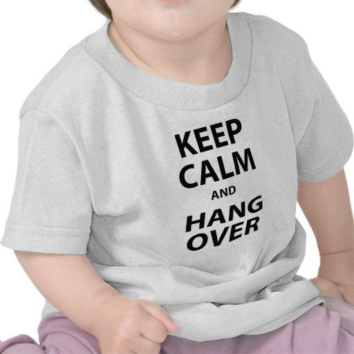 Guarde la calma y la resaca camiseta