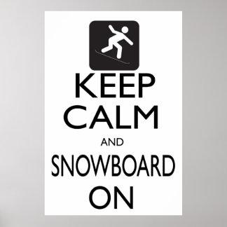 Guarde la calma y la snowboard encendido póster