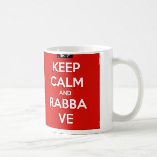 Guarde la calma y la taza de Rabba VE