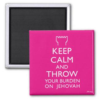 Guarde la calma y lance su carga en Jehová Imán Cuadrado