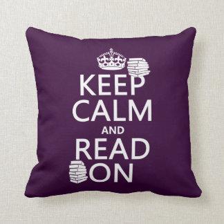 Guarde la calma y lea en (en cualquier color) cojines