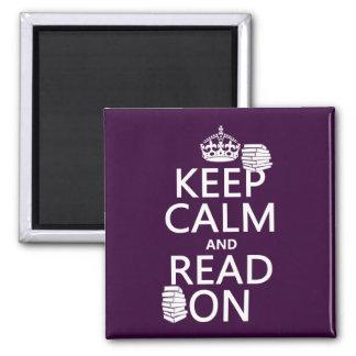 Guarde la calma y lea en (en cualquier color) imán cuadrado