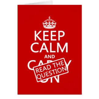 Guarde la calma y lea la pregunta (todos los color tarjeta de felicitación